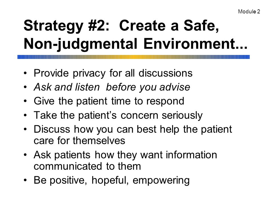 Strategy #2: Create a Safe, Non-judgmental Environment...