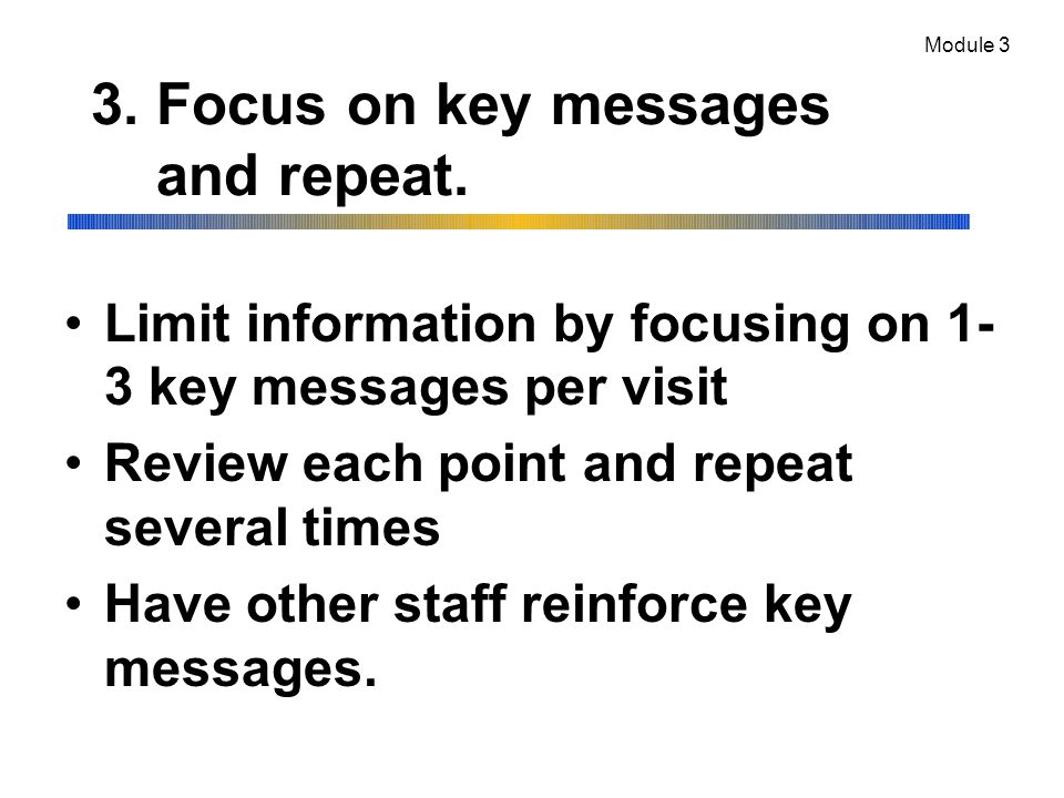 3. Focus on key messages and repeat.