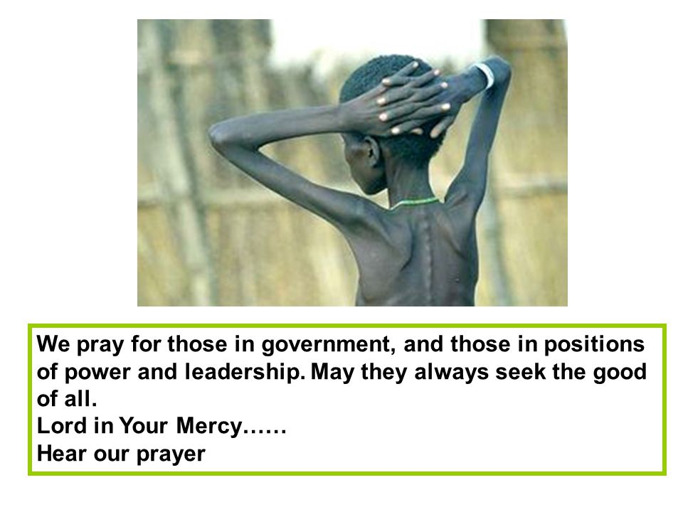 We pray for those in government, and those in positions of power and leadership.