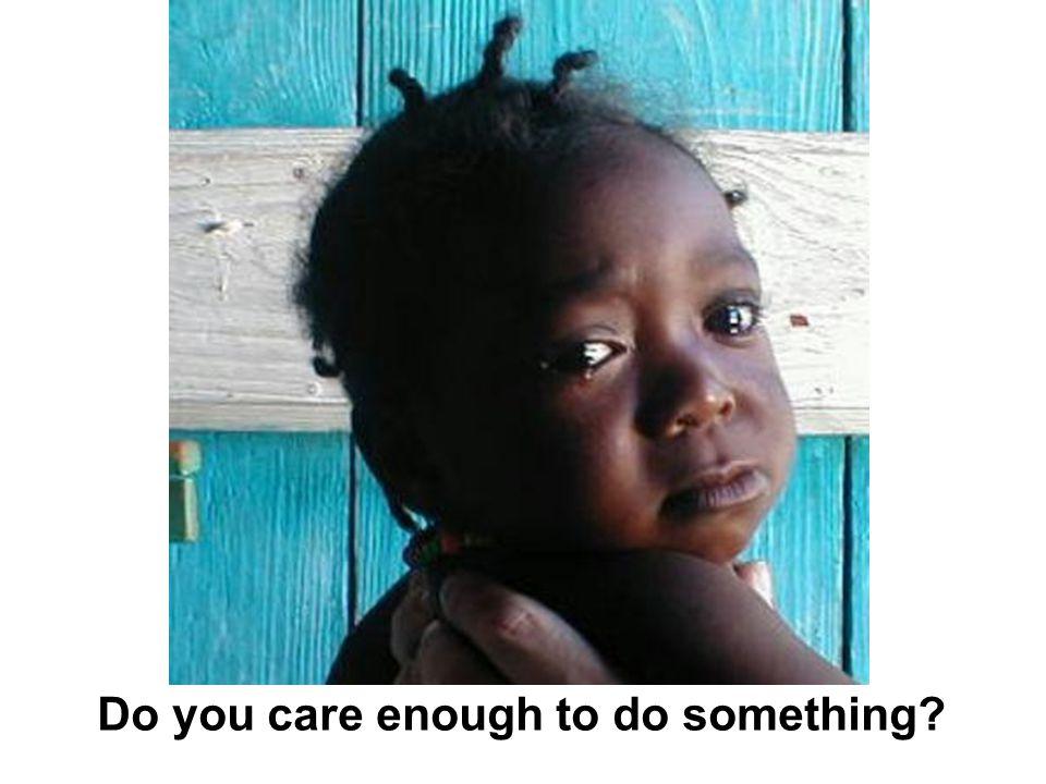 Do you care enough to do something