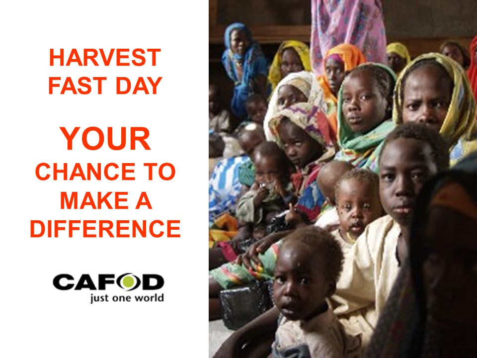 HARVEST FAST DAY YOUR CHANCE TO MAKE A DIFFERENCE