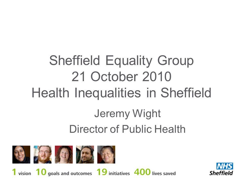 Fairer Sheffield, Healthy Lives Health Inequalities Action Plan 2010-2013 Fairer Sheffield, Healthy Lives