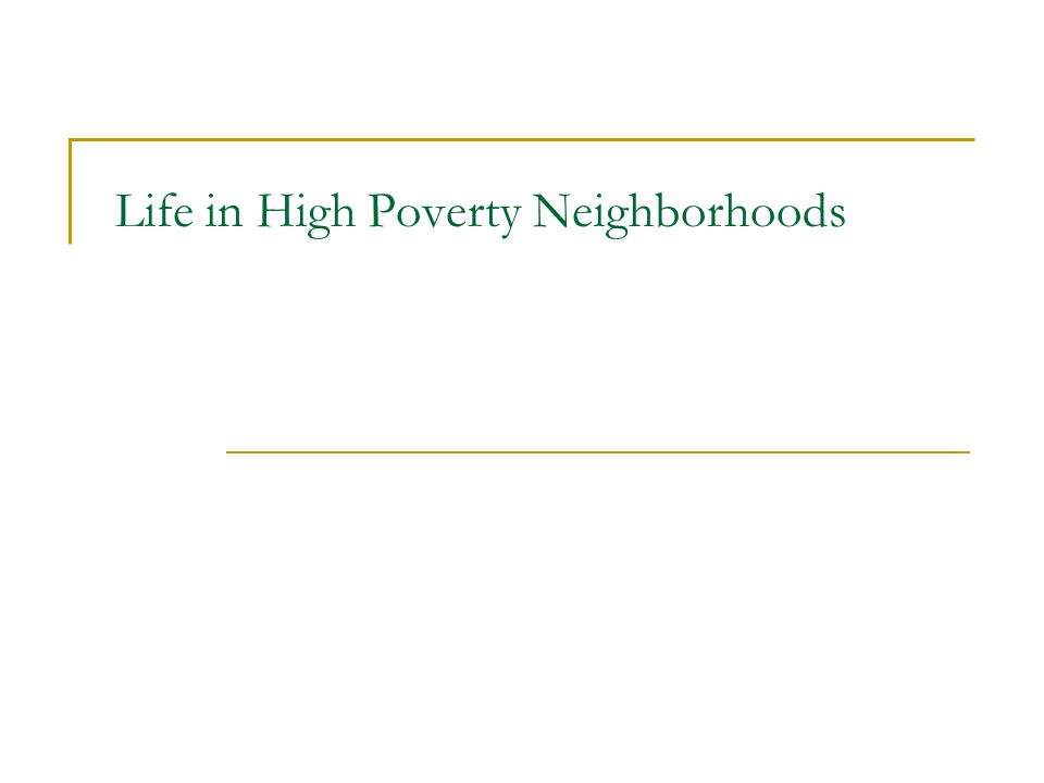 High Poverty Neighborhoods Canada – Fist, Stick, Gun, Knife What do we learn.