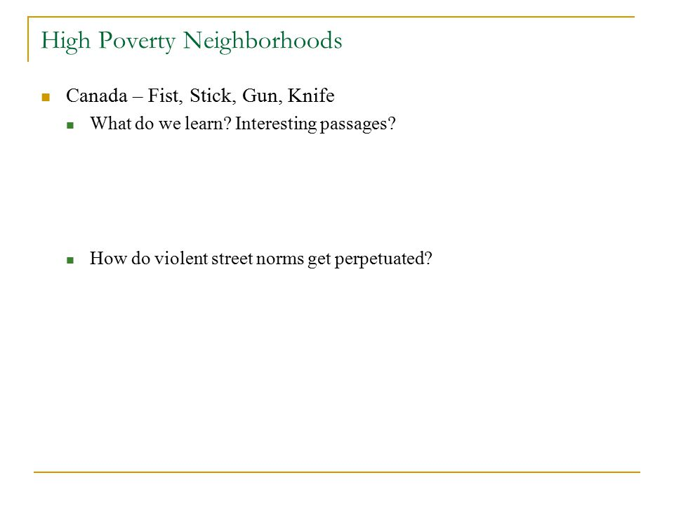 High Poverty Neighborhoods Why are crime and poverty linked.
