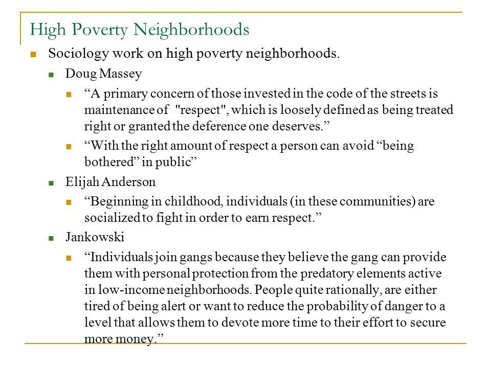 High Poverty Neighborhoods Sociology work on high poverty neighborhoods.