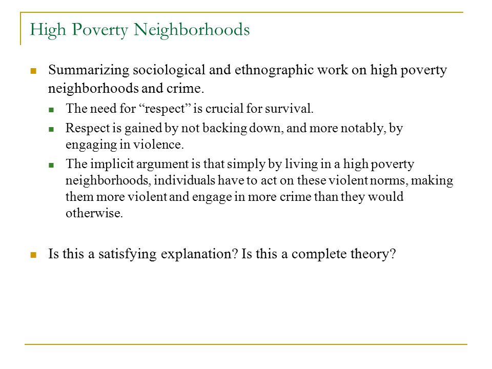Model of Segregation and Crime (cont.) Interpersonal Violent Crime (cont.) Basic Intuition: Individuals expect poorer neighborhoods to have more thugs (why?) The opportunity cost of not being a thug when facing a law-abider or a thug will be greater for poor than non-poor.