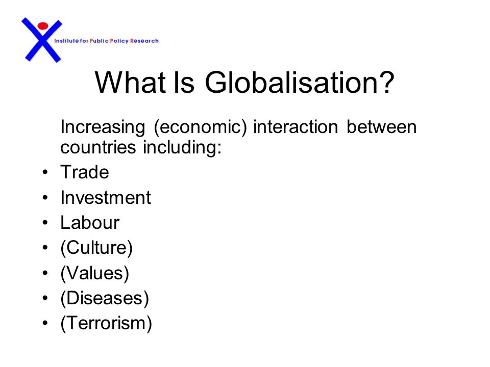 3 Key Questions Plus What is globalisation. Why is it important.