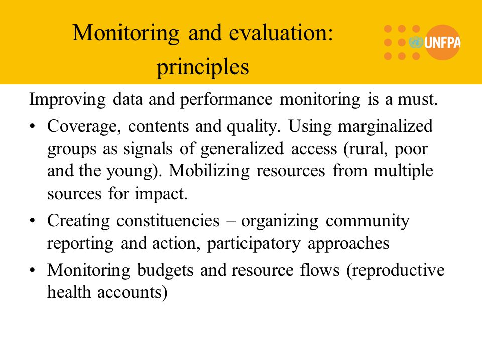 Monitoring and evaluation: principles Improving data and performance monitoring is a must.