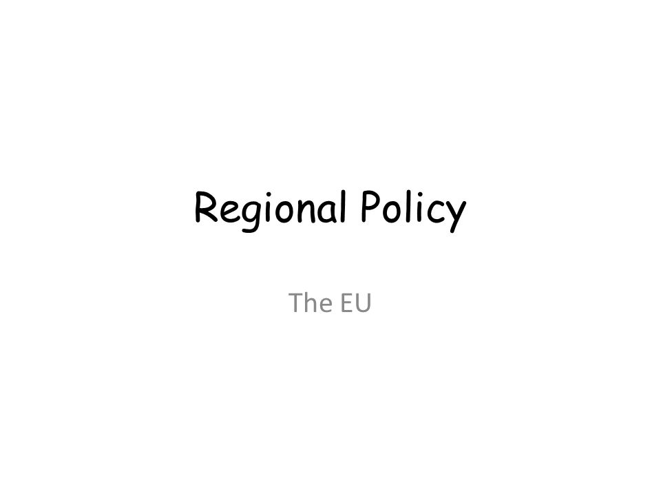 Regional Policy The EU