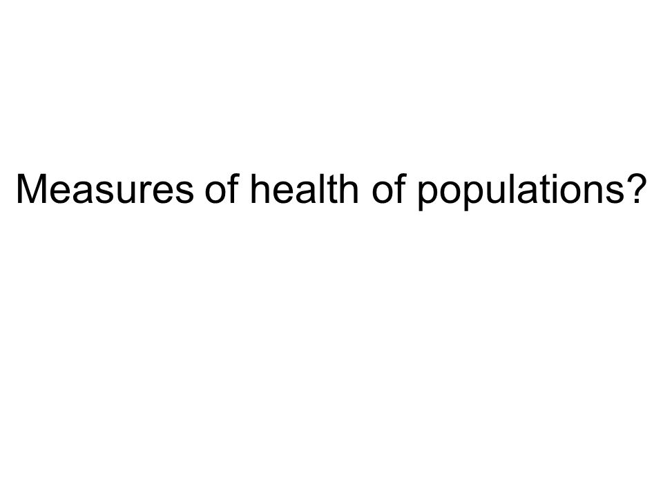 Measures of health of populations