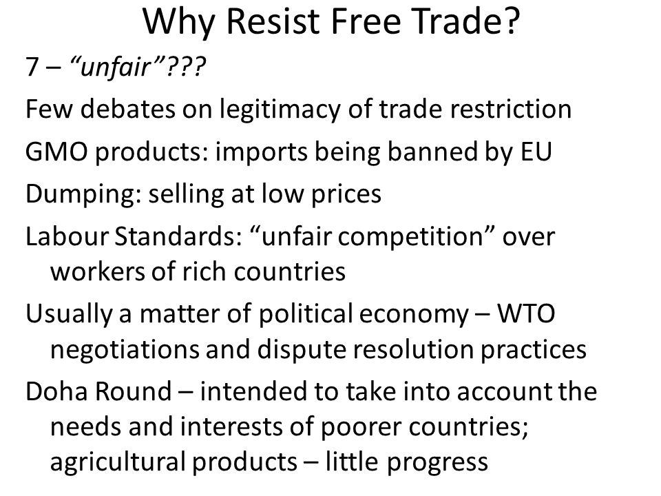Why Resist Free Trade. 7 – unfair .