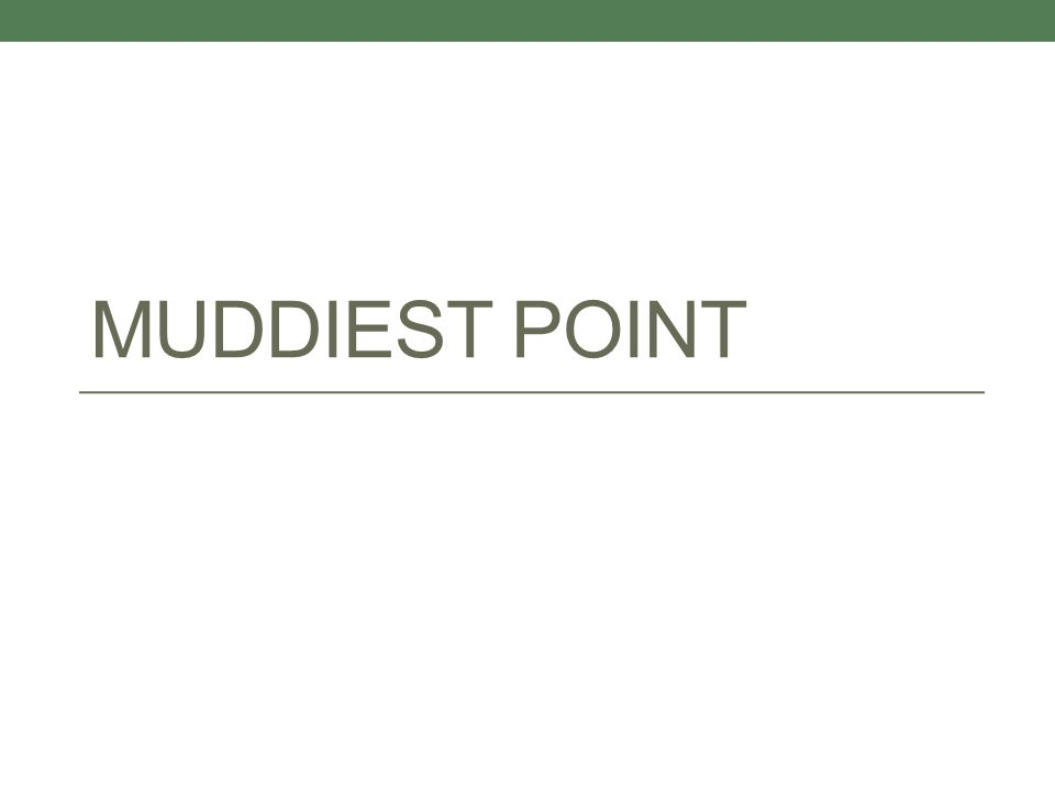 MUDDIEST POINT