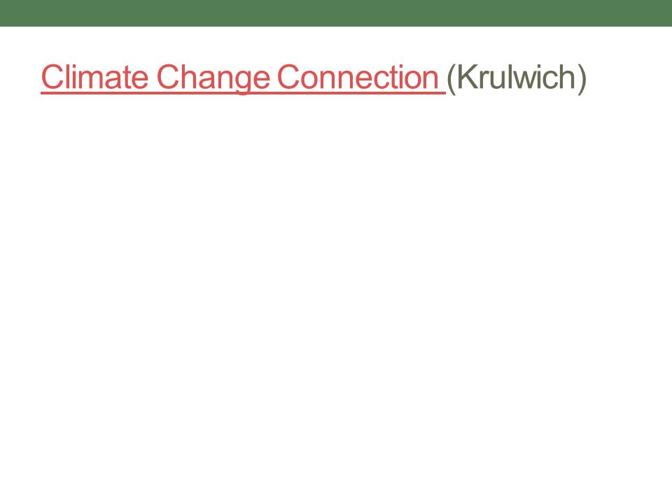 Climate Change Connection Climate Change Connection (Krulwich)