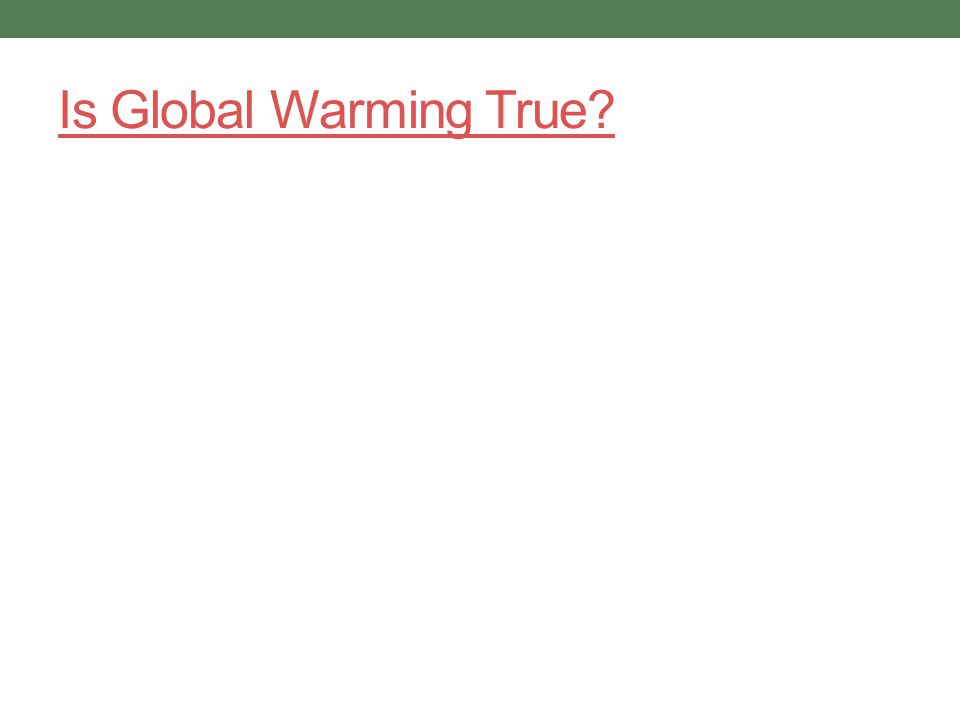 Is Global Warming True?