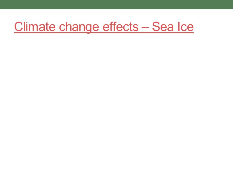 Climate change effects – Sea Ice