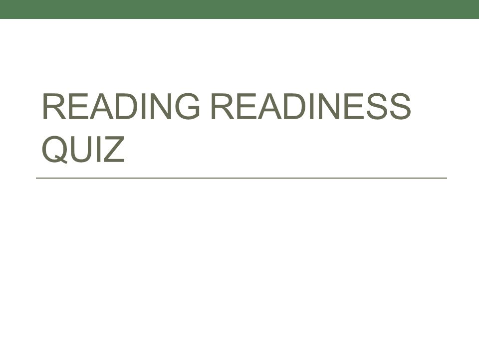 READING READINESS QUIZ
