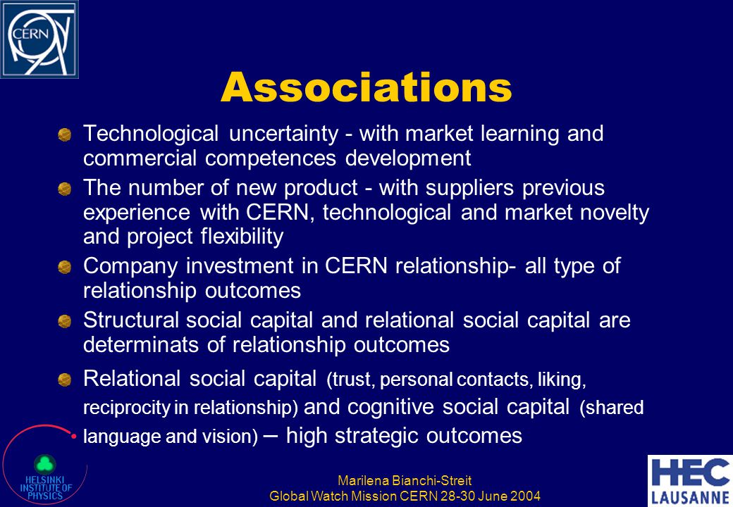 Marilena Bianchi-Streit Global Watch Mission CERN 28-30 June 2004 Others important factors in the relationship Absence of opportunism Balance of power High cognitive diversity