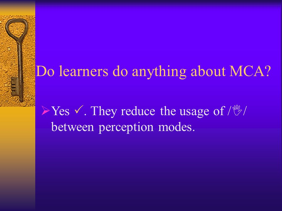 Do learners do anything about MCA.  Yes .