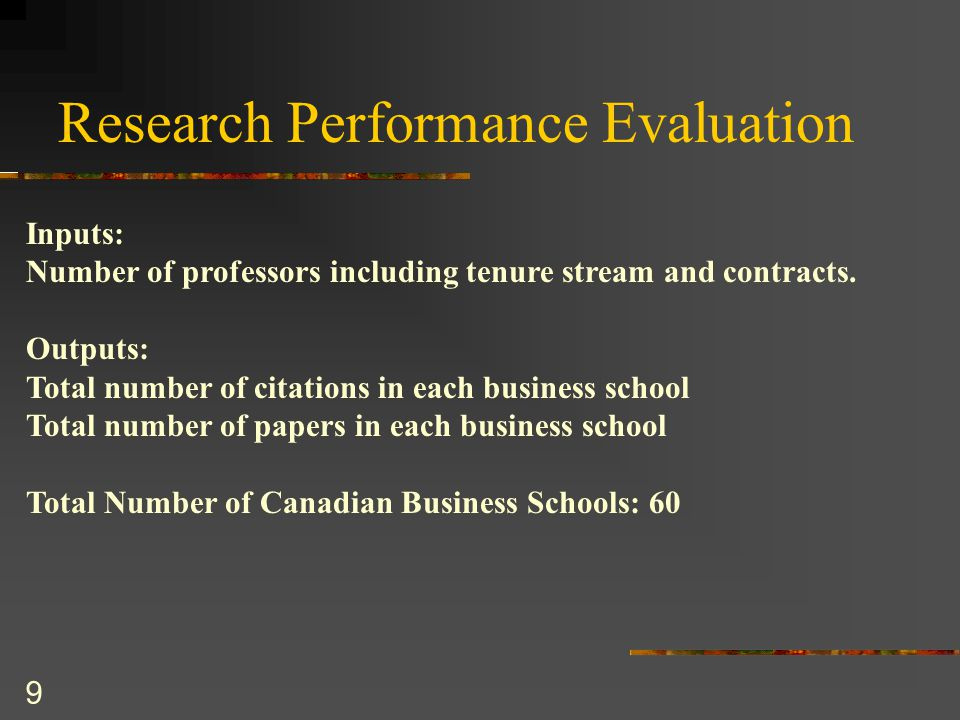 9 Research Performance Evaluation Inputs: Number of professors including tenure stream and contracts.