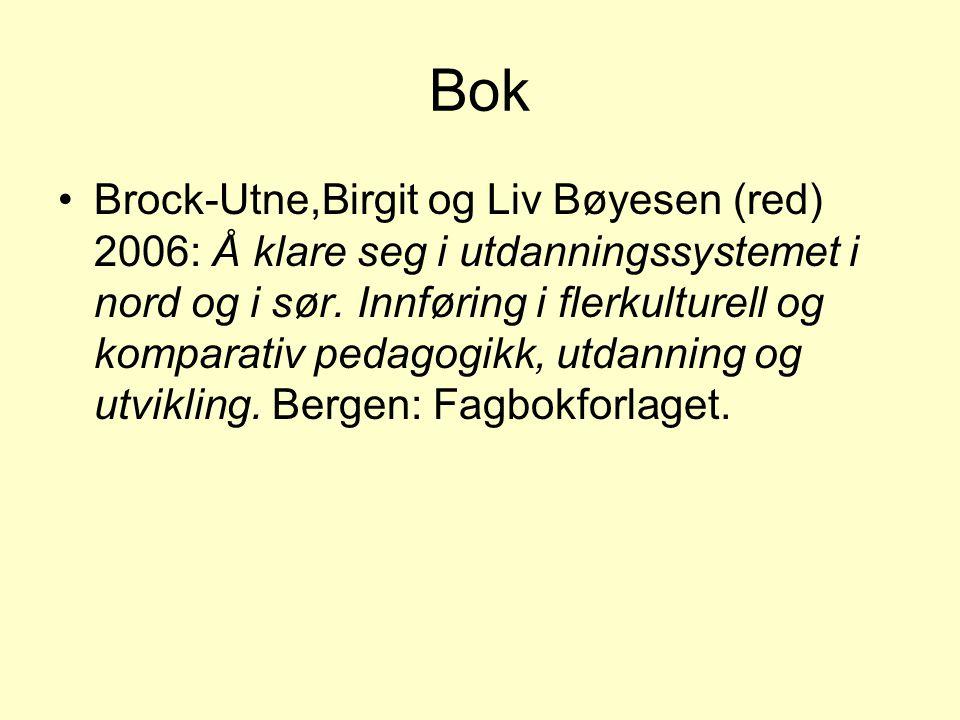 Bok Brock-Utne,Birgit og Liv Bøyesen (red) 2006: Å klare seg i utdanningssystemet i nord og i sør. Innføring i flerkulturell og komparativ pedagogikk,