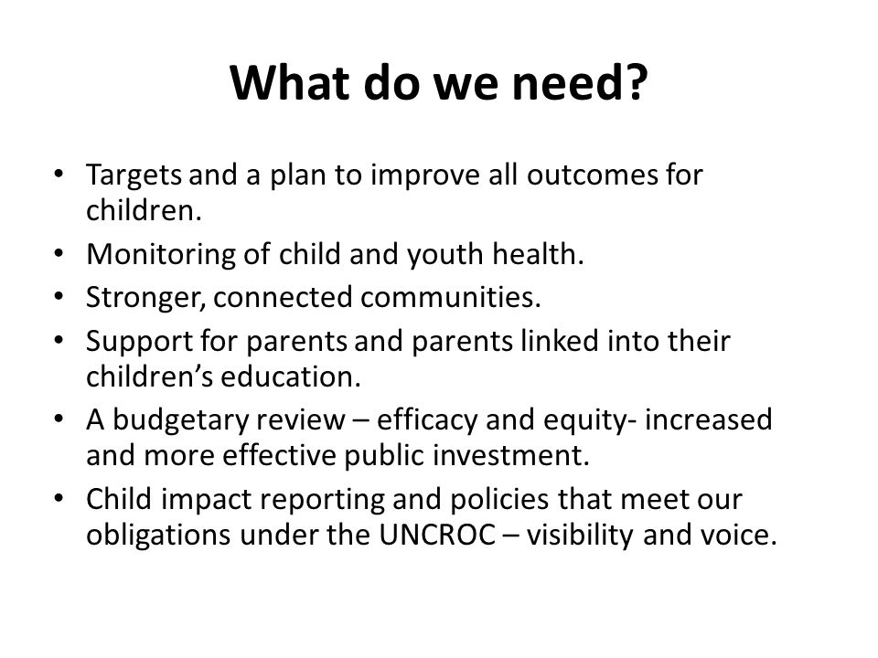 What do we need. Targets and a plan to improve all outcomes for children.