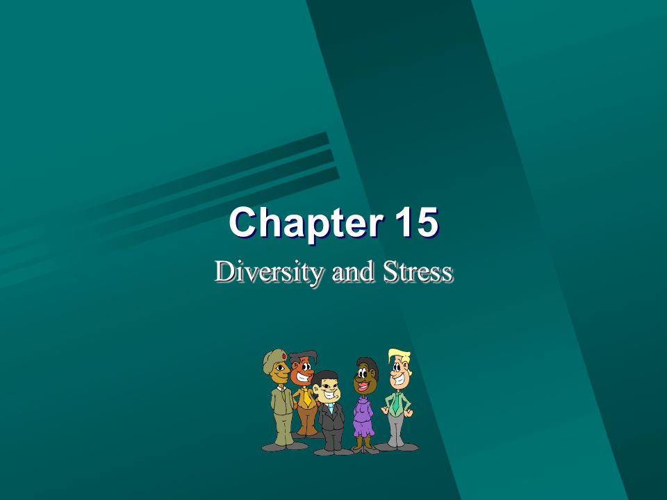 Chapter 15 Diversity and Stress
