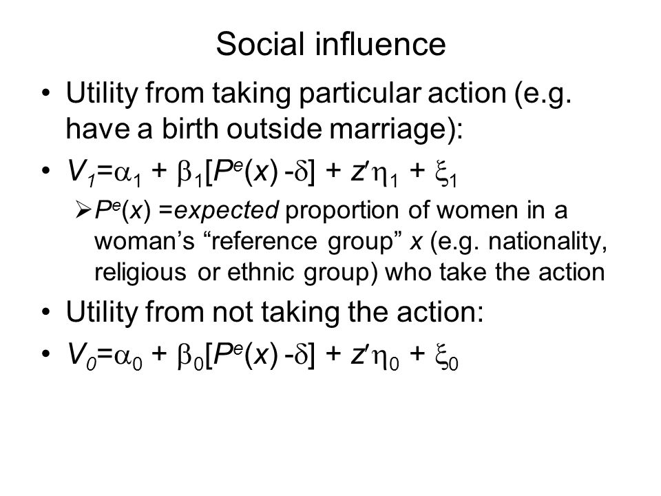 Social influence Utility from taking particular action (e.g.