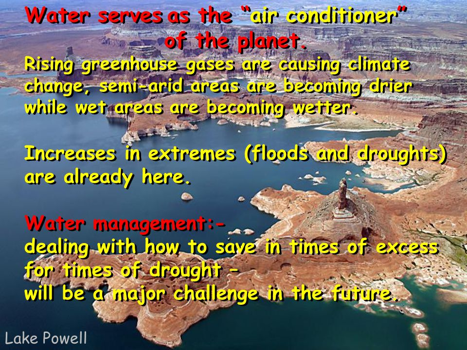 Water serves as the air conditioner of the planet.