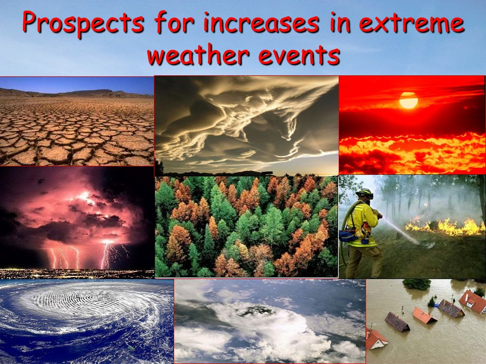 Prospects for increases in extreme weather events