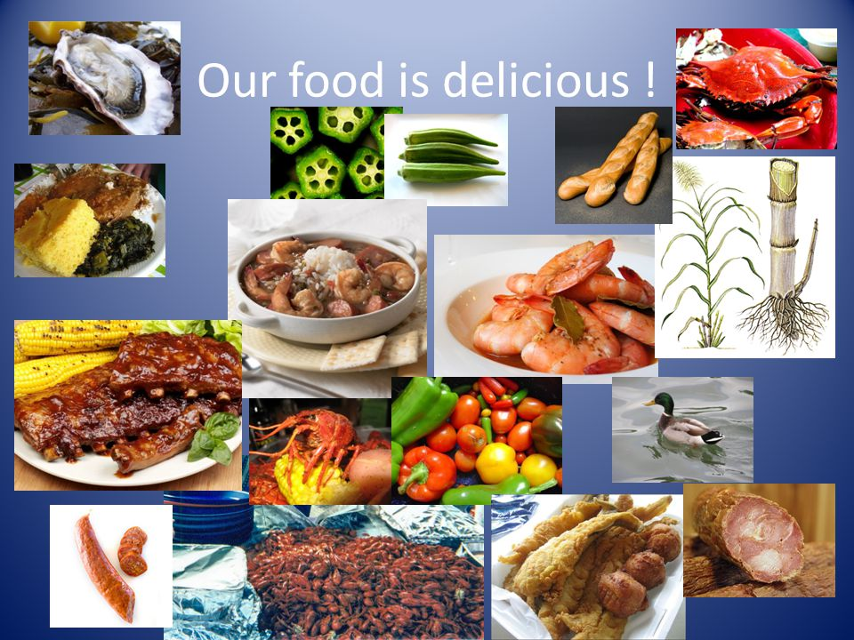 Our food is delicious !