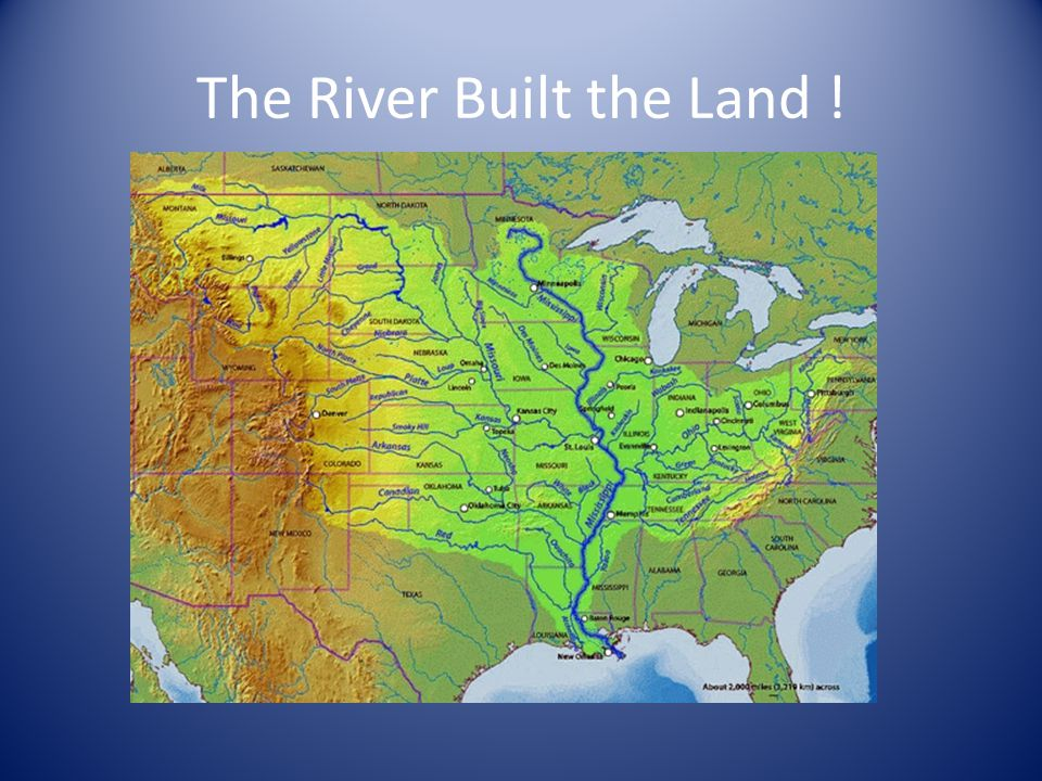 The River Built the Land !