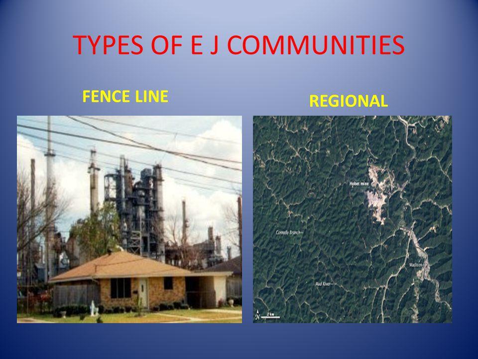 TYPES OF E J COMMUNITIES FENCE LINE REGIONAL