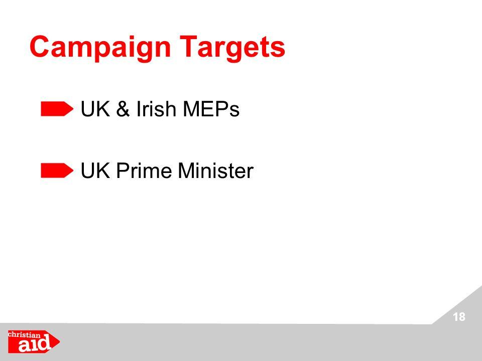 18 Campaign Targets UK & Irish MEPs UK Prime Minister