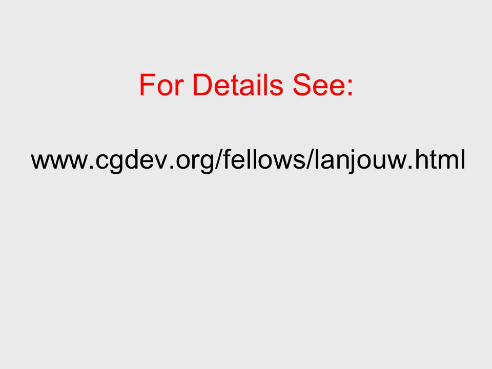 For Details See: www.cgdev.org/fellows/lanjouw.html