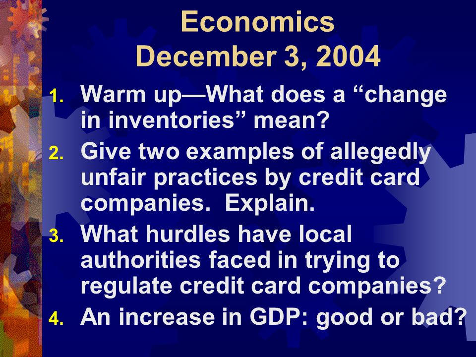 Economics December 3, 2004 1. Warm up—What does a change in inventories mean.