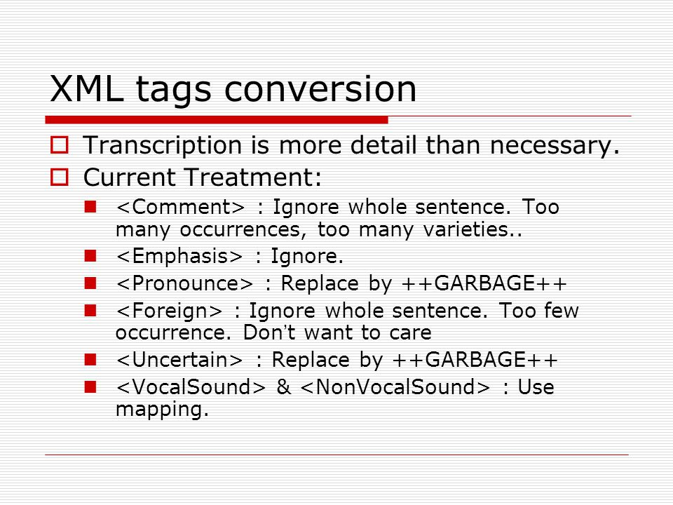 XML tags conversion  Transcription is more detail than necessary.