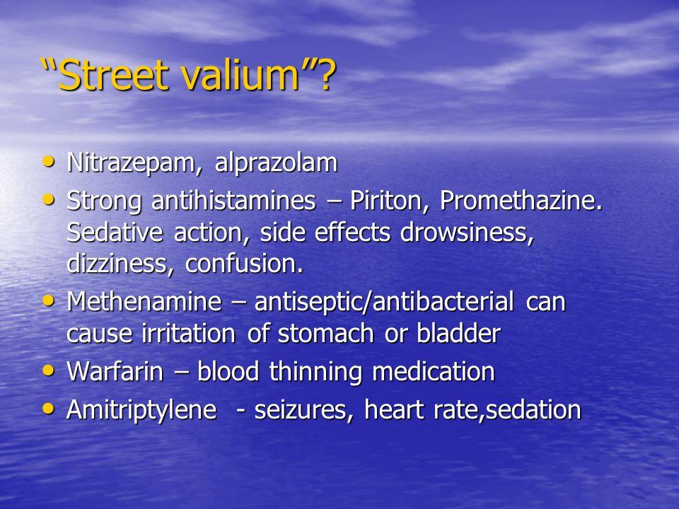 Street valium .