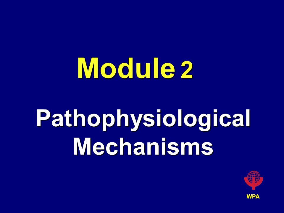 WPA Module 2 Pathophysiological Mechanisms
