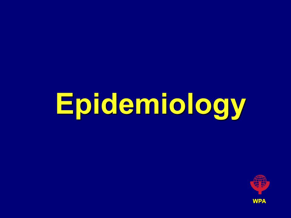 WPA Epidemiology: Three Fundamental Questions What is the point prevalence?What is the point prevalence.