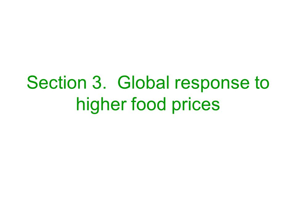 Section 3. Global response to higher food prices