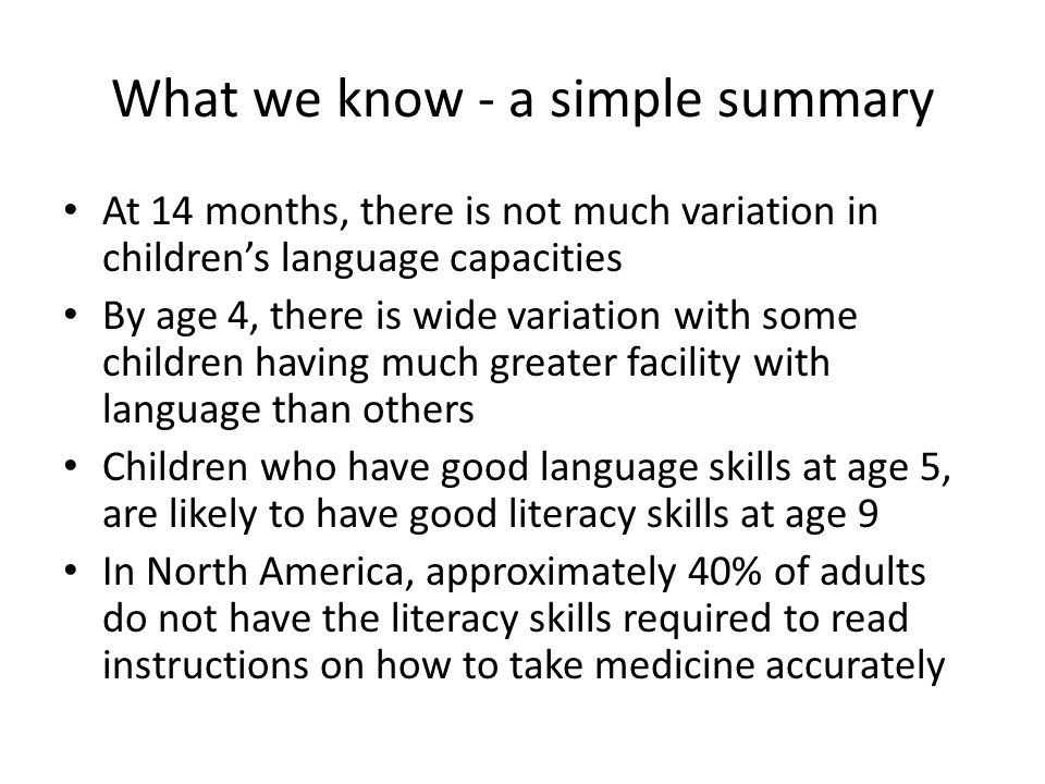 Low literacy skills are usually linked with poorer standard of living, more likelihood for involvement in crime, poorer health, etc.