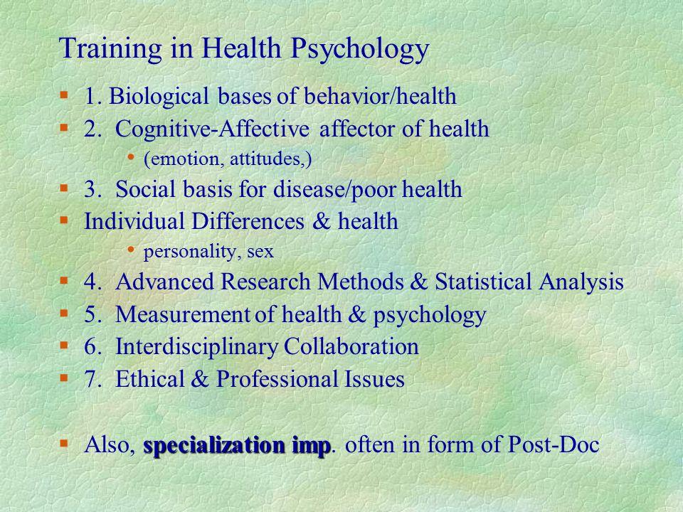 Training in Health Psychology §1. Biological bases of behavior/health §2.