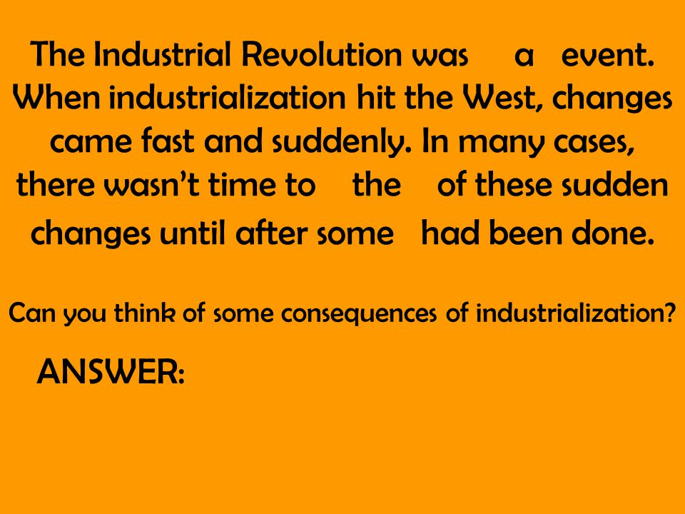 The Industrial Revolution was a event.