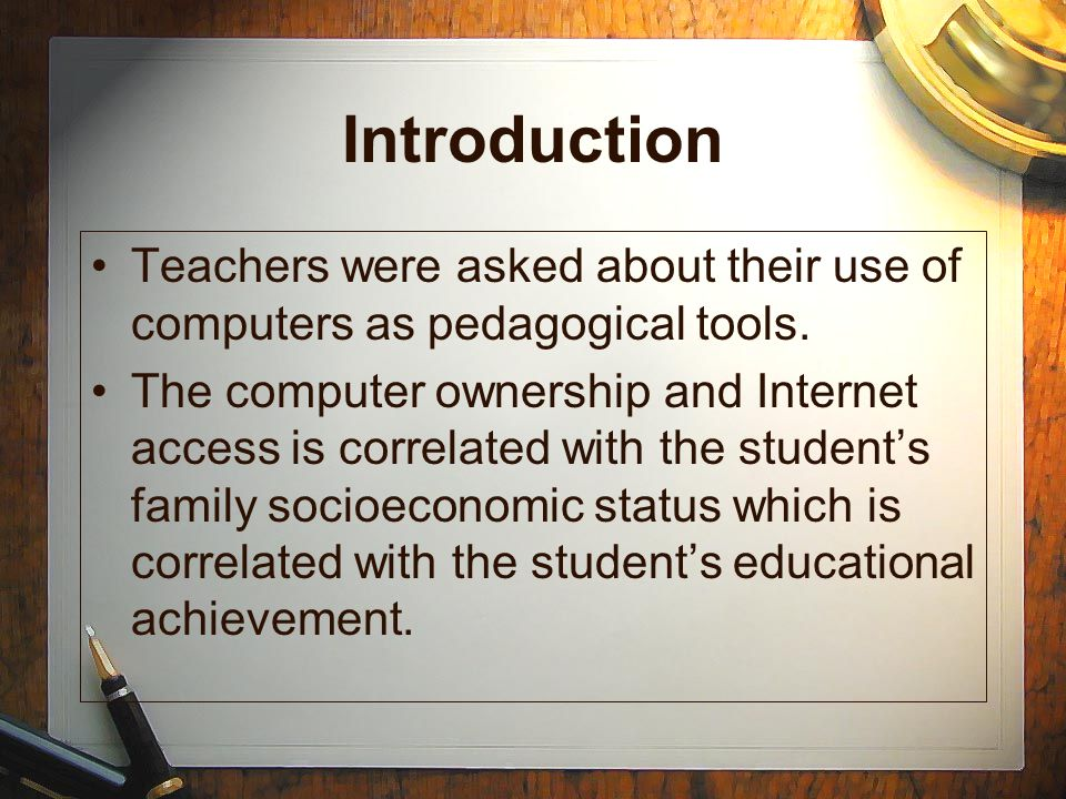 Introduction Teachers were asked about their use of computers as pedagogical tools.