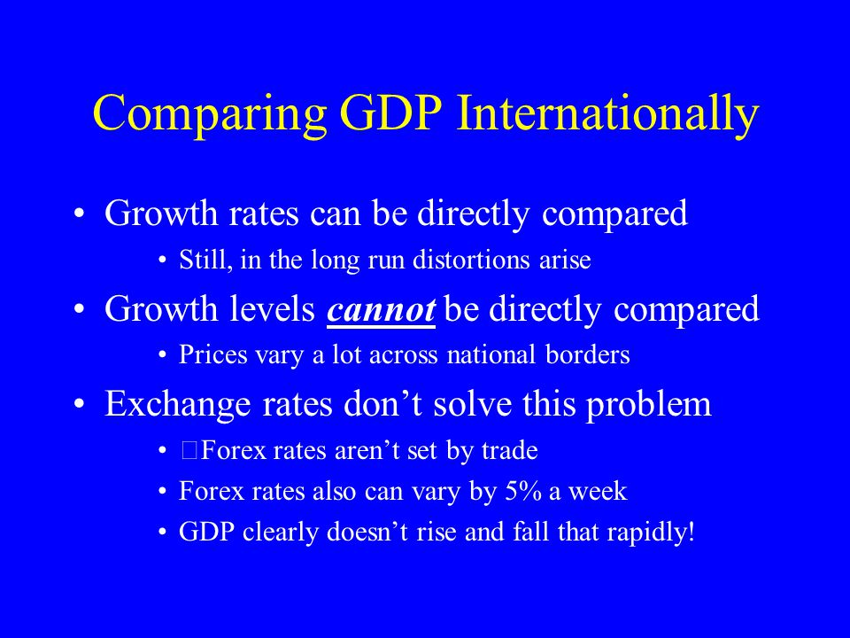 PPP comparisons Instead of using nominal GDP data and exchange rates a common set of prices must be constructed Output quantities in each country can then be used with such common international prices PPP (purchasing power parity) is the jargon