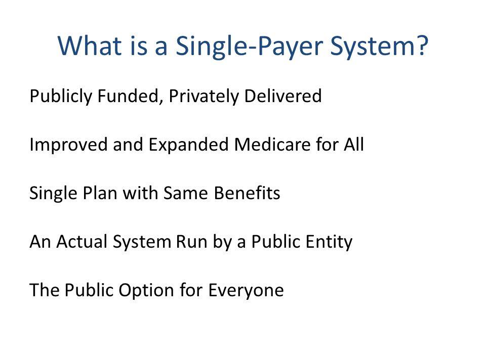 What is a Single-Payer System.