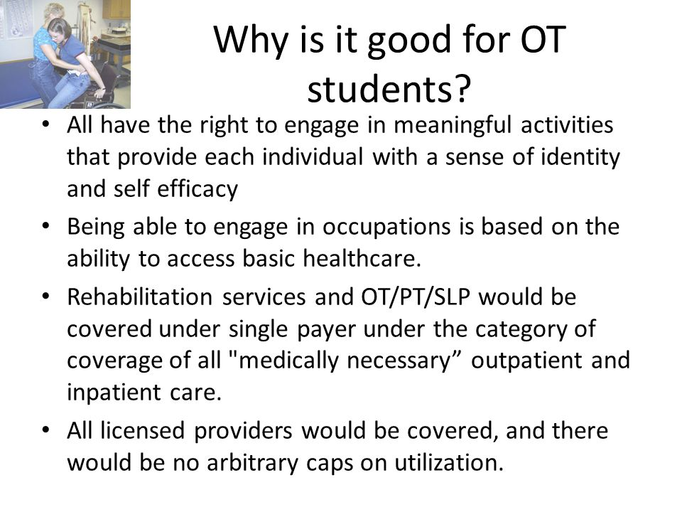 Why is it good for OT students.