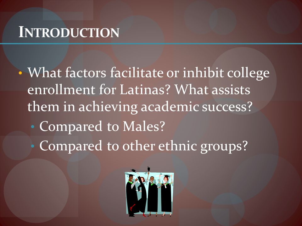 R ESULTS Inhibitory Resources Parental Factors For Latinos, having low parental warmth does not effect college enrollment In fact, those with low parental warmth do slightly better The reverse is said for Caucasians, parental warmth correlates with low college enrollment For the Caucasians with low Parental education and parental warmth, the probability of failing in their educational attainment and goal achievement increases.
