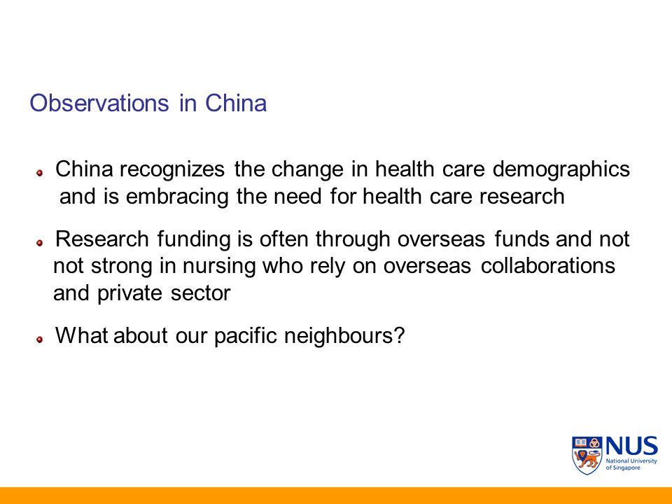 Observations in China China recognizes the change in health care demographics and is embracing the need for health care research Research funding is o