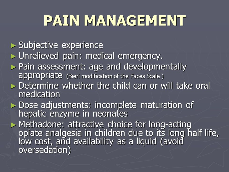 PAIN MANAGEMENT ► Subjective experience ► Unrelieved pain: medical emergency.